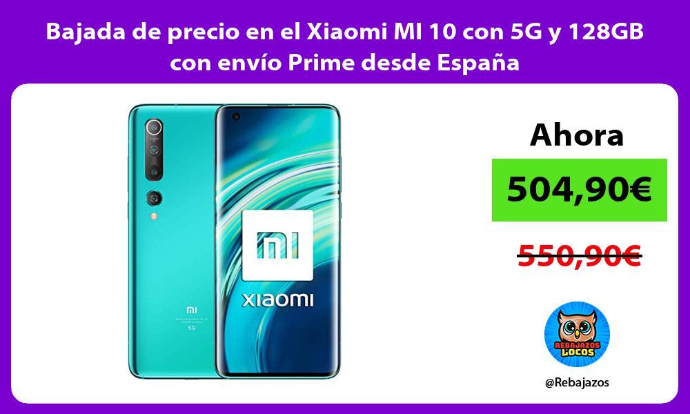 Bajada de precio en el Xiaomi MI 10 con 5G y 128GB con envio Prime desde Espana