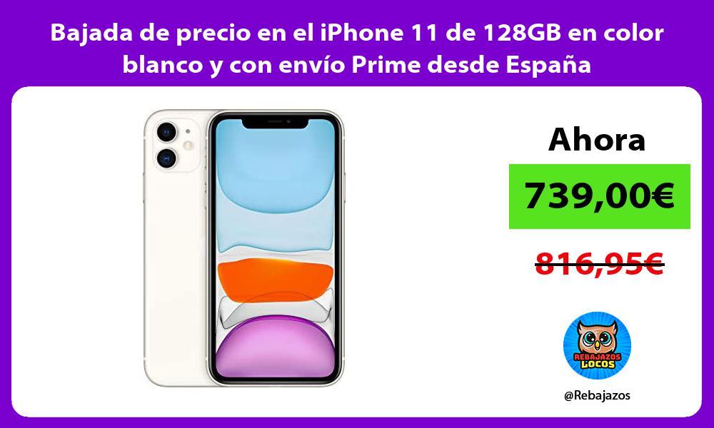 Bajada de precio en el iPhone 11 de 128GB en color blanco y con envio Prime desde Espana