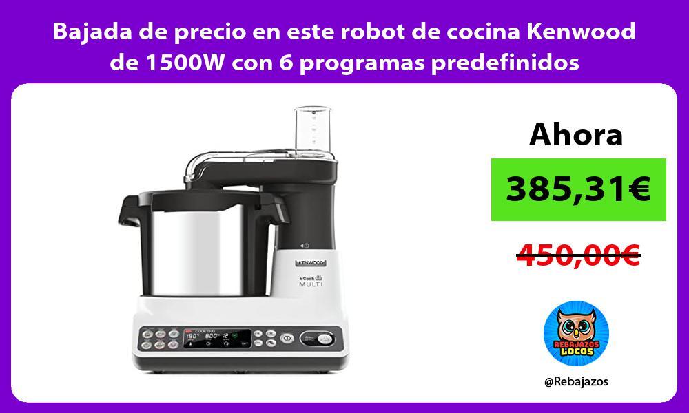 Bajada de precio en este robot de cocina Kenwood de 1500W con 6 programas predefinidos