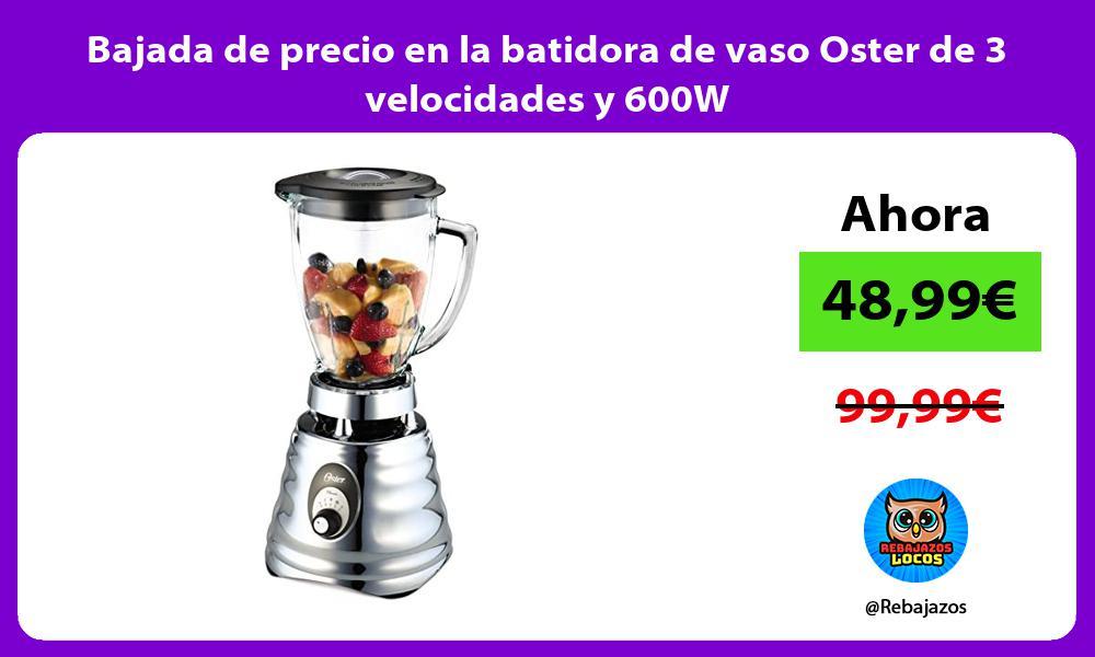 Bajada de precio en la batidora de vaso Oster de 3 velocidades y 600W