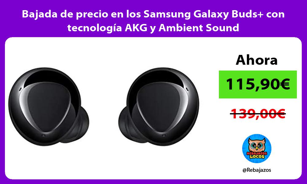 Bajada de precio en los Samsung Galaxy Buds con tecnologia AKG y Ambient Sound