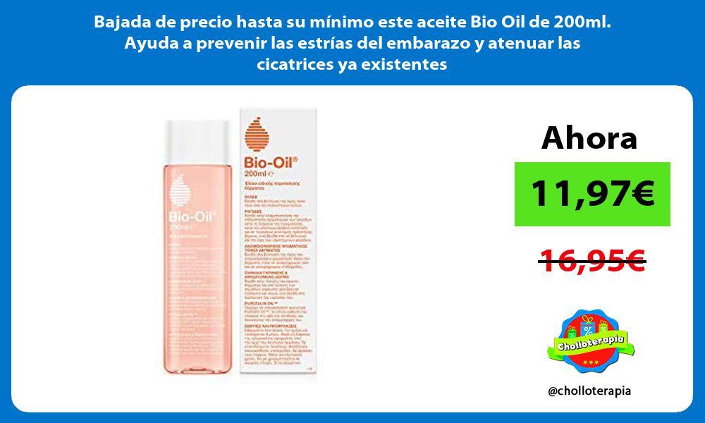 Bajada de precio hasta su minimo este aceite Bio Oil de 200ml Ayuda a prevenir las estrias del embarazo y atenuar las cicatrices ya existentes