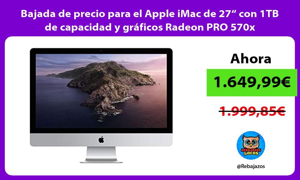 Bajada de precio para el Apple iMac de 27 con 1TB de capacidad y graficos Radeon PRO 570x