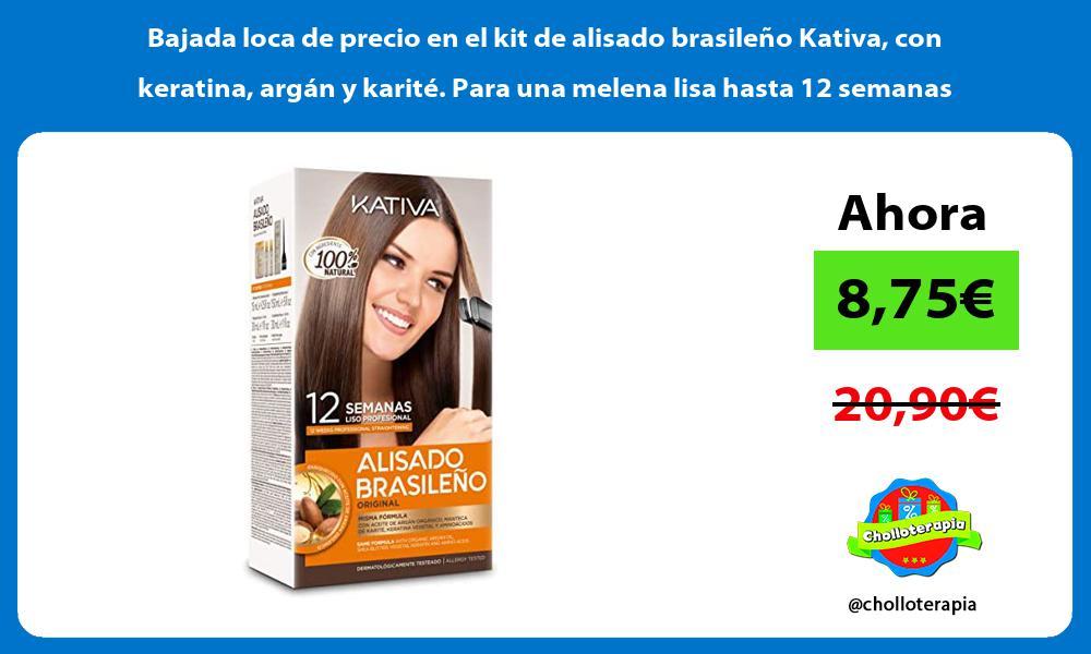 Bajada loca de precio en el kit de alisado brasileno Kativa con keratina argan y karite Para una melena lisa hasta 12 semanas