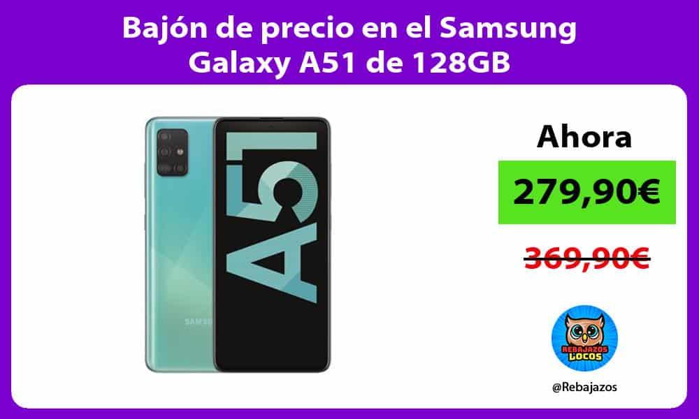 Bajon de precio en el Samsung Galaxy A51 de 128GB