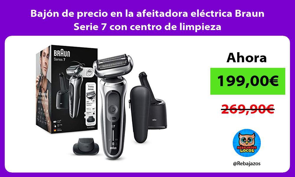 Bajon de precio en la afeitadora electrica Braun Serie 7 con centro de limpieza