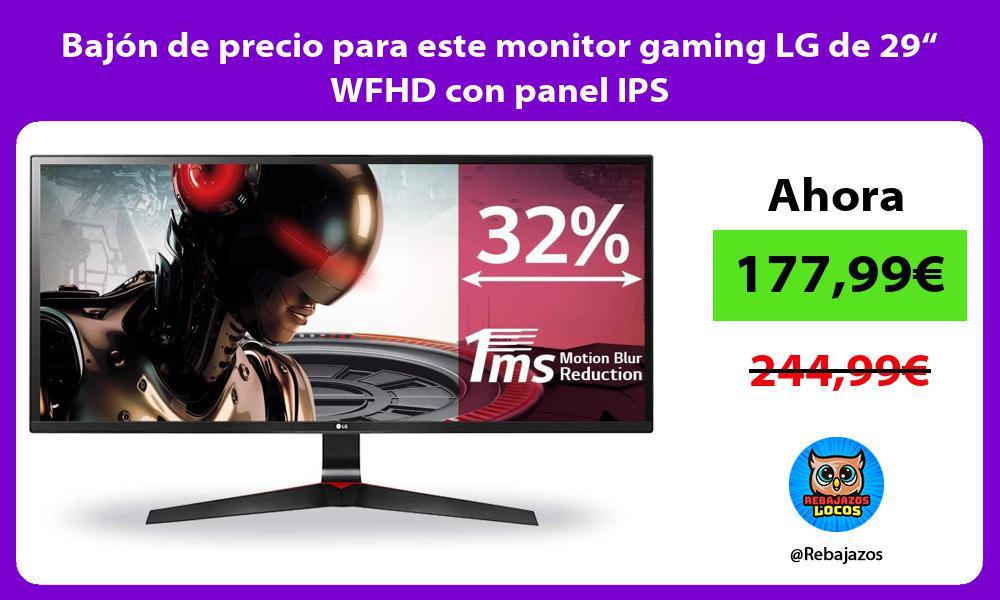 Bajon de precio para este monitor gaming LG de 29 WFHD con panel IPS