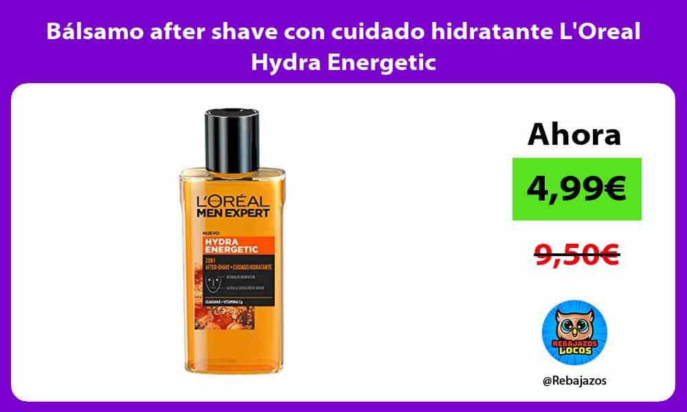 Balsamo after shave con cuidado hidratante LOreal Hydra Energetic