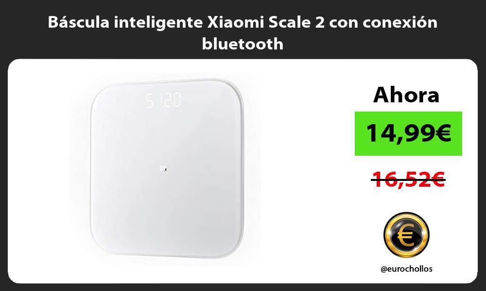 Bascula inteligente Xiaomi Scale 2 con conexion bluetooth