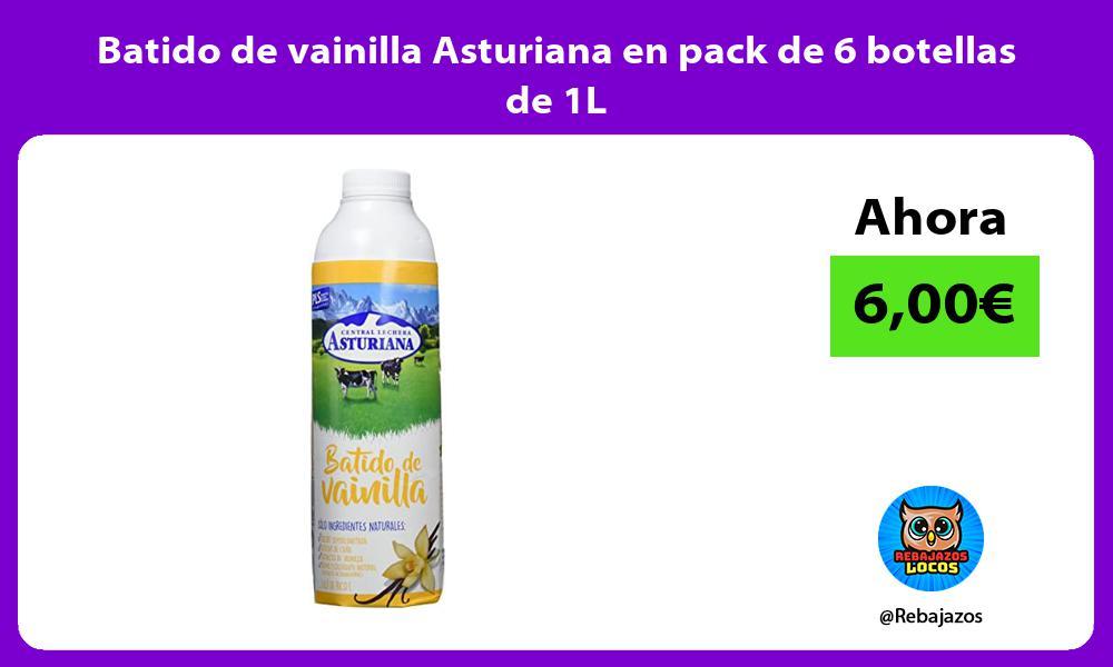 Batido de vainilla Asturiana en pack de 6 botellas de 1L