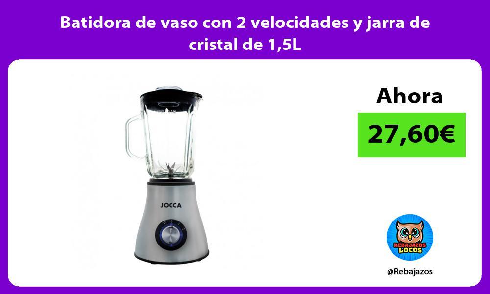 Batidora de vaso con 2 velocidades y jarra de cristal de 15L