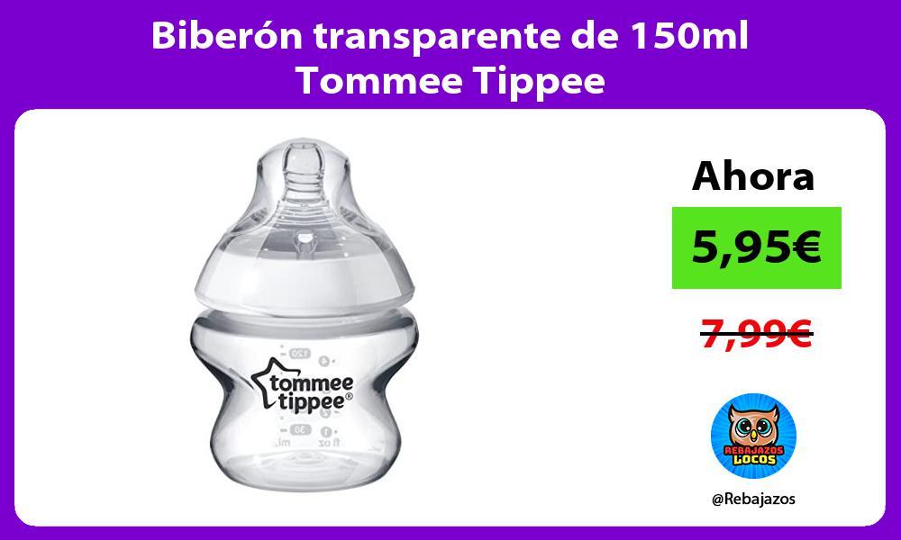 Biberon transparente de 150ml Tommee Tippee