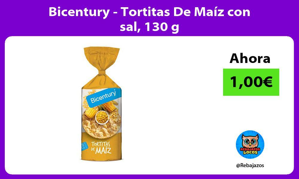 Bicentury Tortitas De Maiz con sal 130 g