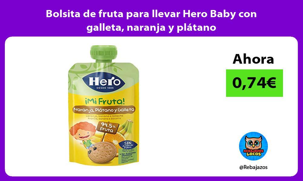 Bolsita de fruta para llevar Hero Baby con galleta naranja y platano