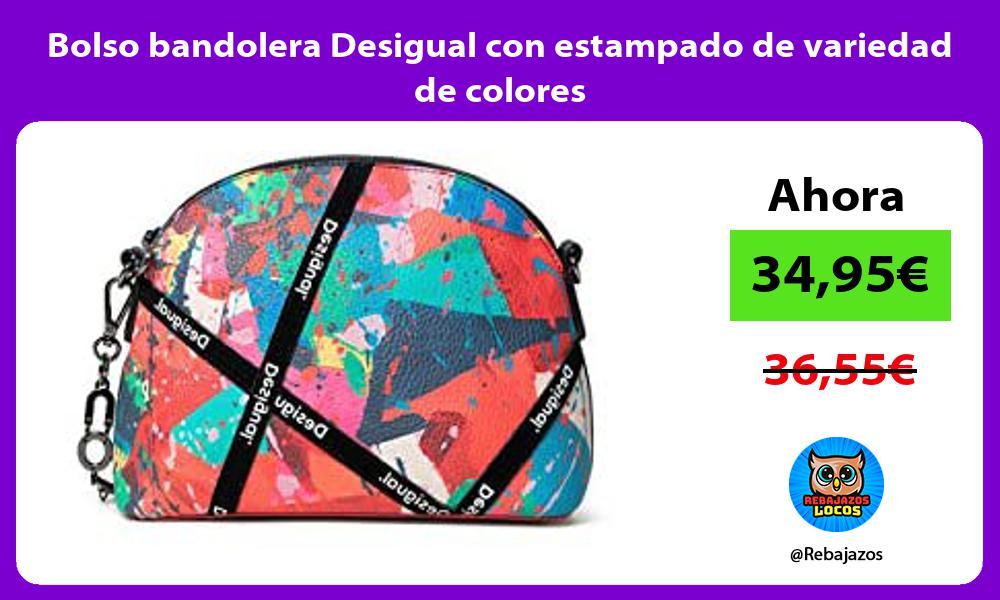 Bolso bandolera Desigual con estampado de variedad de colores