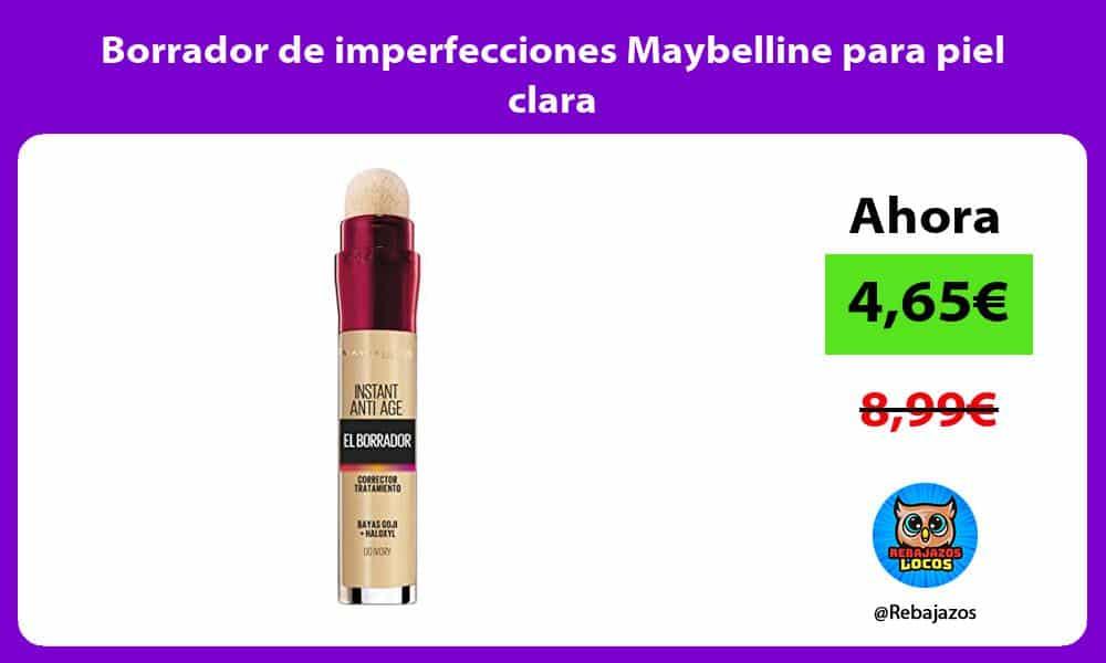 Borrador de imperfecciones Maybelline para piel clara