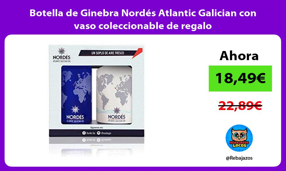 Botella de Ginebra Nordes Atlantic Galician con vaso coleccionable de regalo
