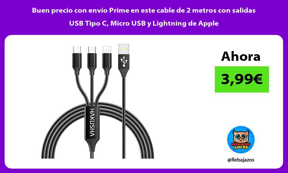 Buen precio con envio Prime en este cable de 2 metros con salidas USB Tipo C Micro USB y Lightning de Apple