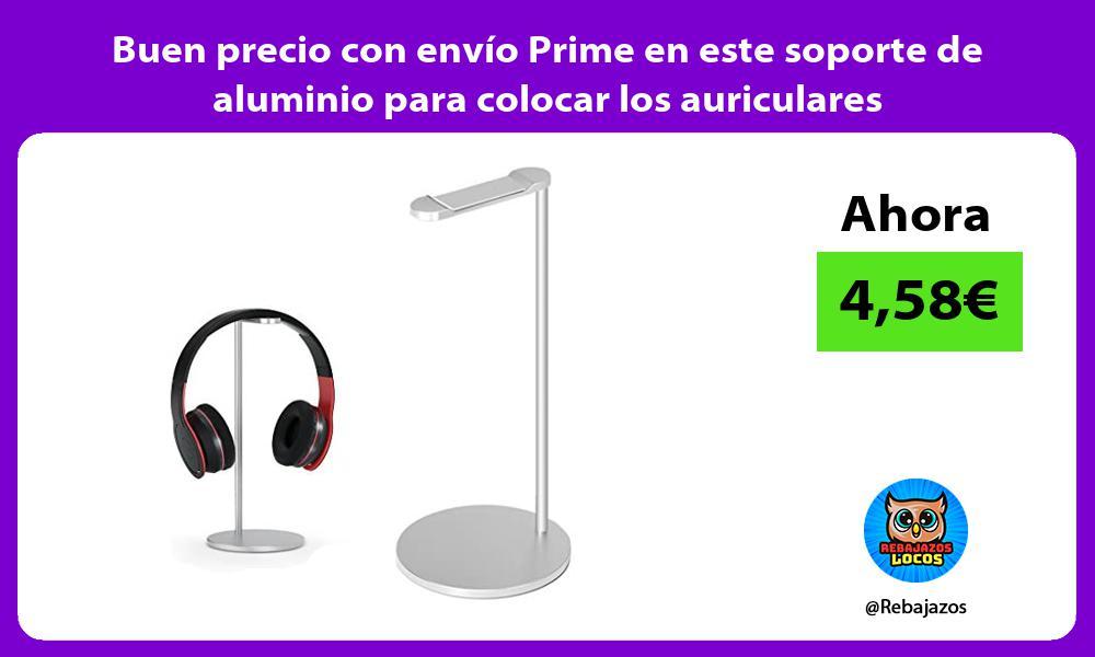 Buen precio con envio Prime en este soporte de aluminio para colocar los auriculares