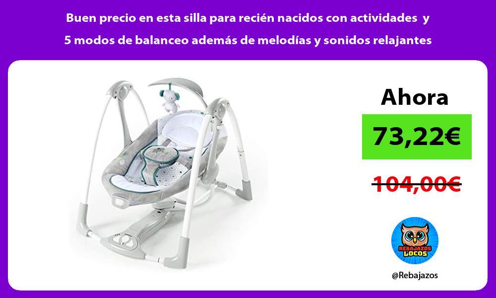 Buen precio en esta silla para recien nacidos con actividades y 5 modos de balanceo ademas de melodias y sonidos relajantes