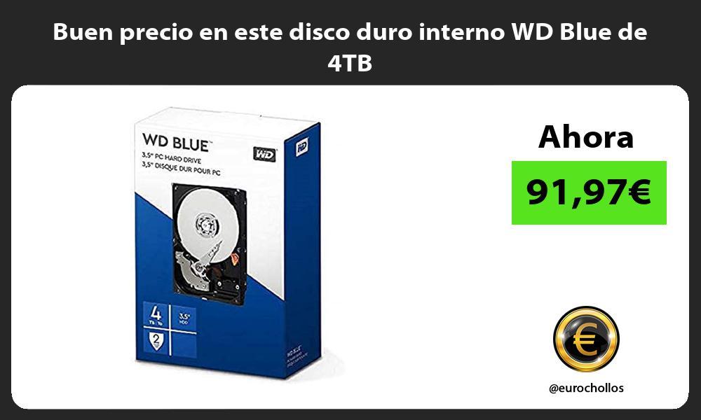 Buen precio en este disco duro interno WD Blue de 4TB