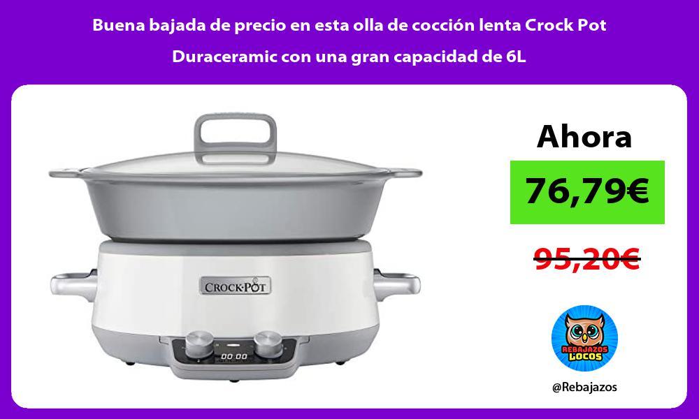 Buena bajada de precio en esta olla de coccion lenta Crock Pot Duraceramic con una gran capacidad de 6L