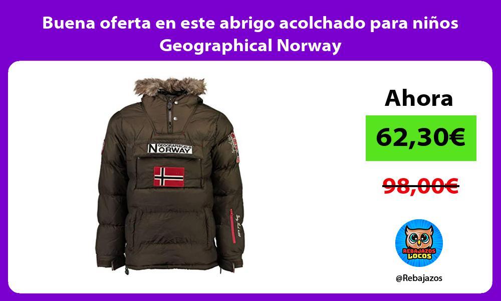 Buena oferta en este abrigo acolchado para ninos Geographical Norway