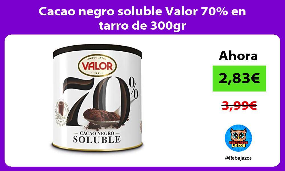 Cacao negro soluble Valor 70 en tarro de 300gr