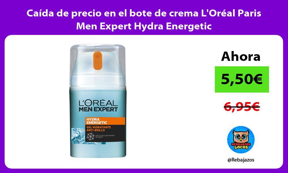Caida de precio en el bote de crema LOreal Paris Men Expert Hydra Energetic
