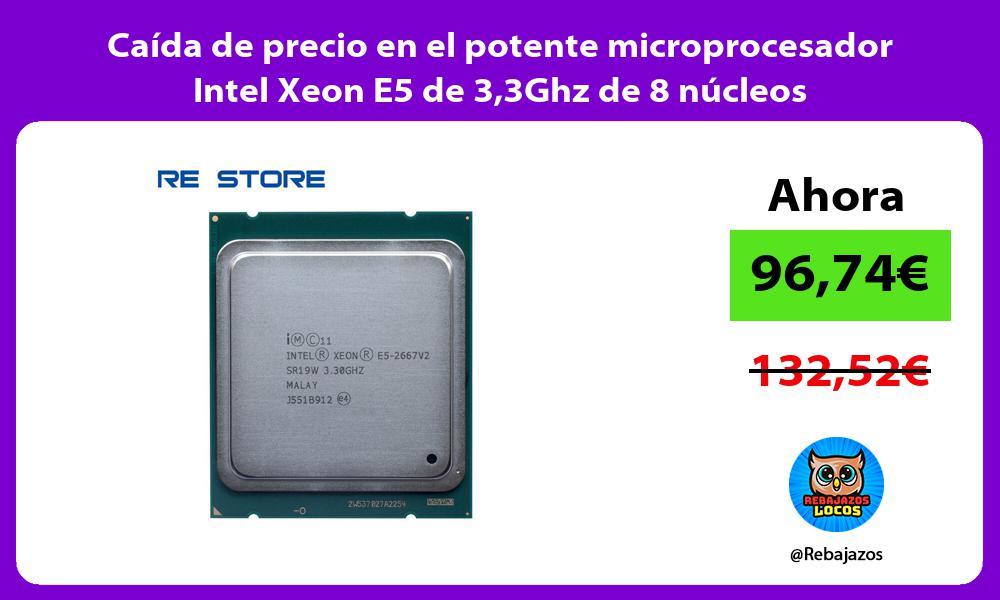 Caida de precio en el potente microprocesador Intel Xeon E5 de 33Ghz de 8 nucleos