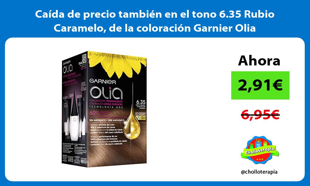 Caida de precio tambien en el tono 6 35 Rubio Caramelo de la coloracion Garnier Olia