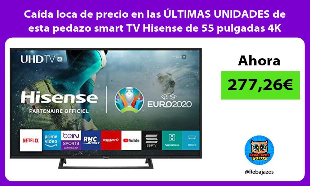 Caida loca de precio en las ULTIMAS UNIDADES de esta pedazo smart TV Hisense de 55 pulgadas 4K