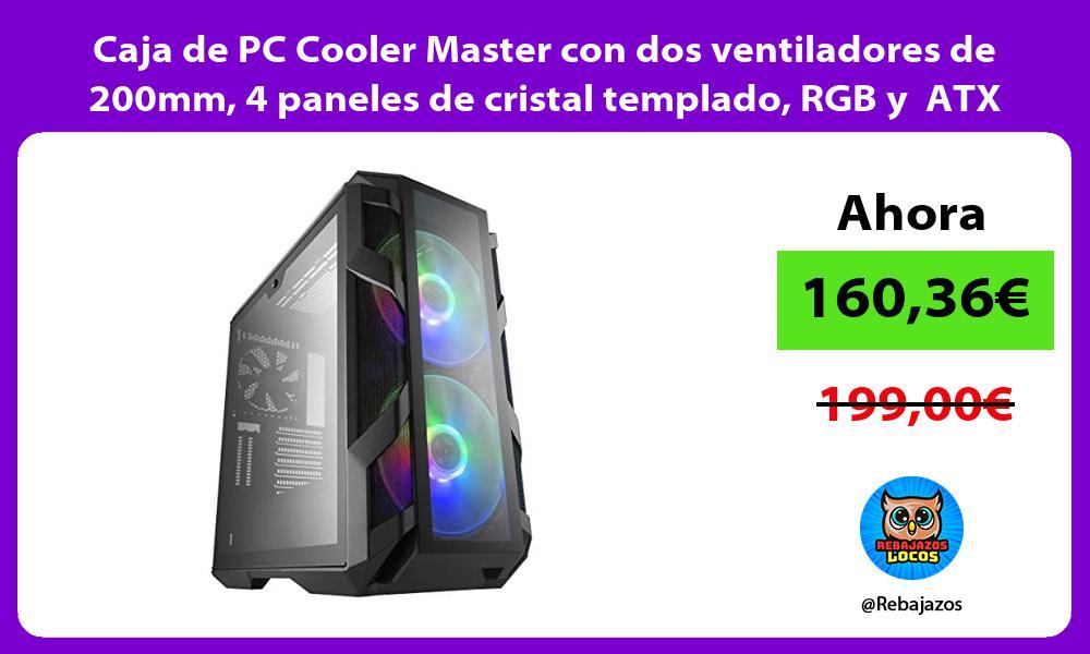 Caja de PC Cooler Master con dos ventiladores de 200mm 4 paneles de cristal templado RGB y ATX