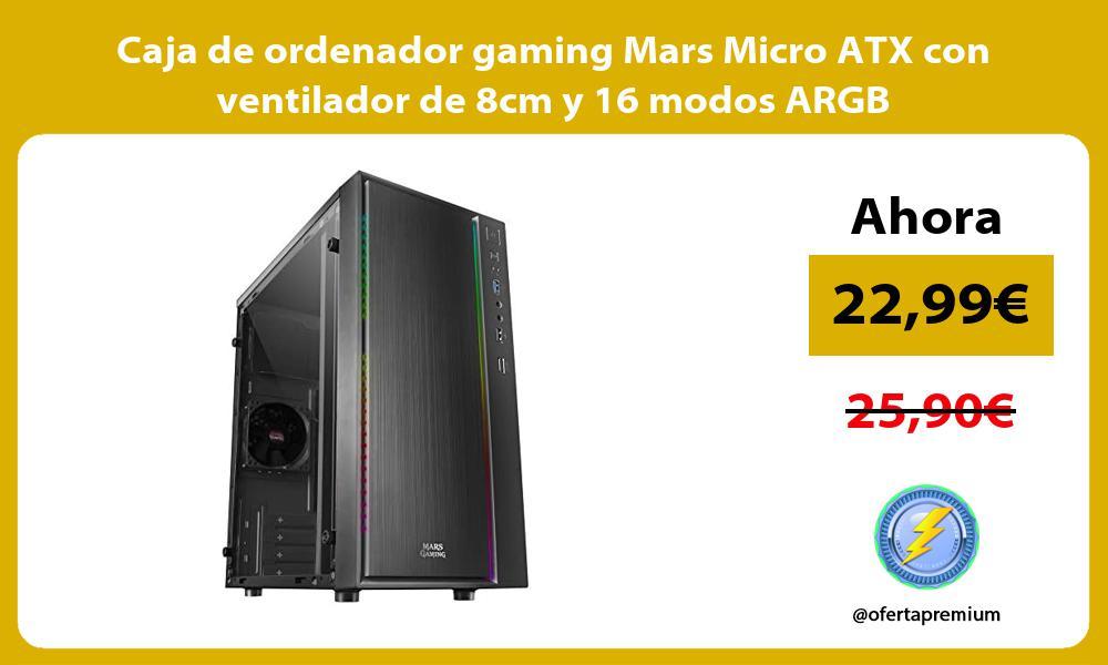 Caja de ordenador gaming Mars Micro ATX con ventilador de 8cm y 16 modos ARGB