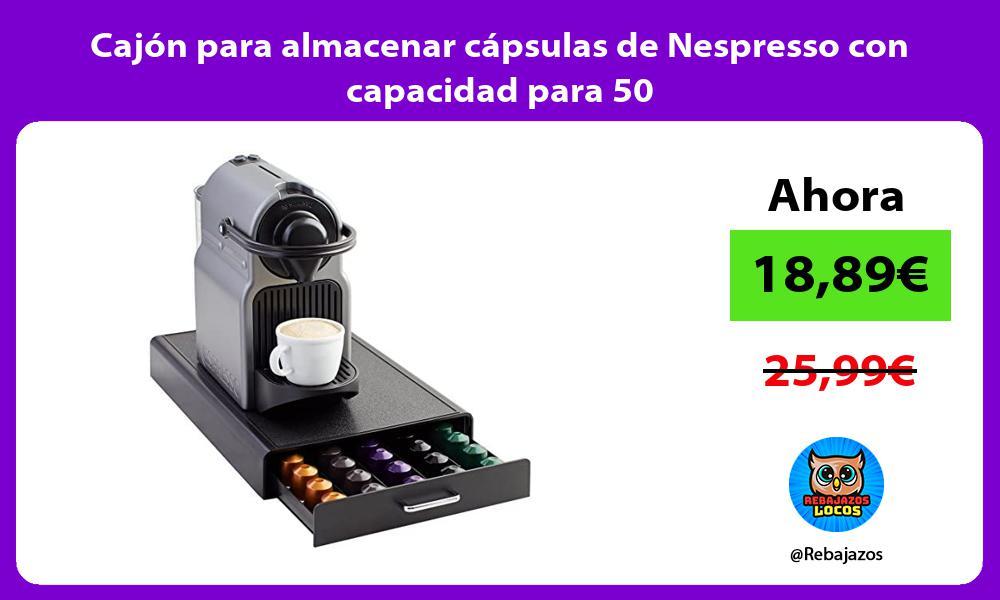 Cajon para almacenar capsulas de Nespresso con capacidad para 50