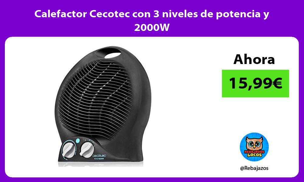 Calefactor Cecotec con 3 niveles de potencia y 2000W