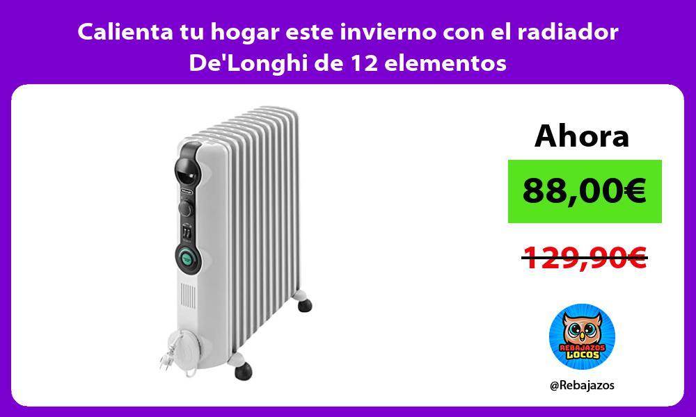 Calienta tu hogar este invierno con el radiador DeLonghi de 12 elementos