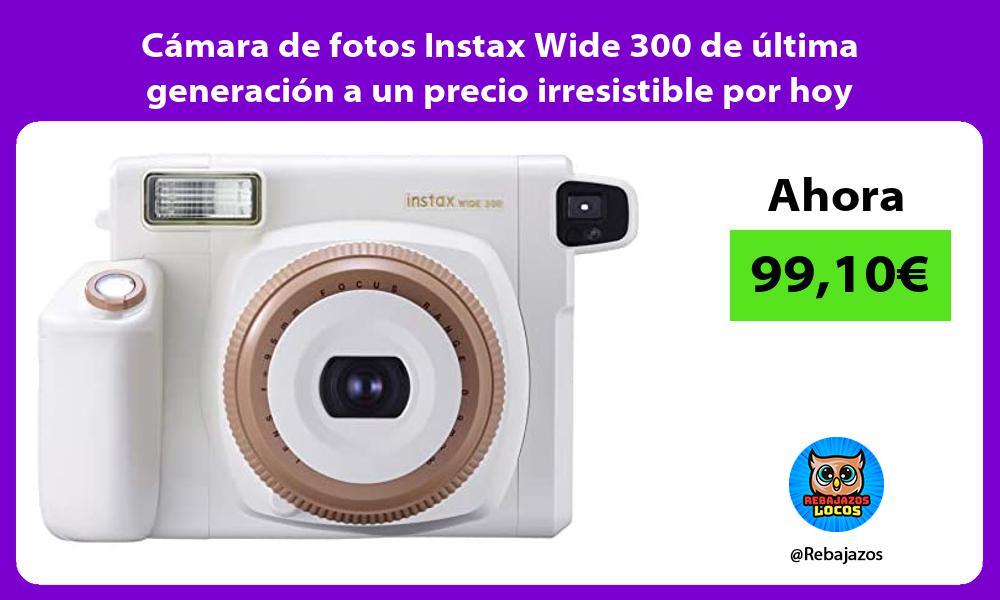 Camara de fotos Instax Wide 300 de ultima generacion a un precio irresistible por hoy