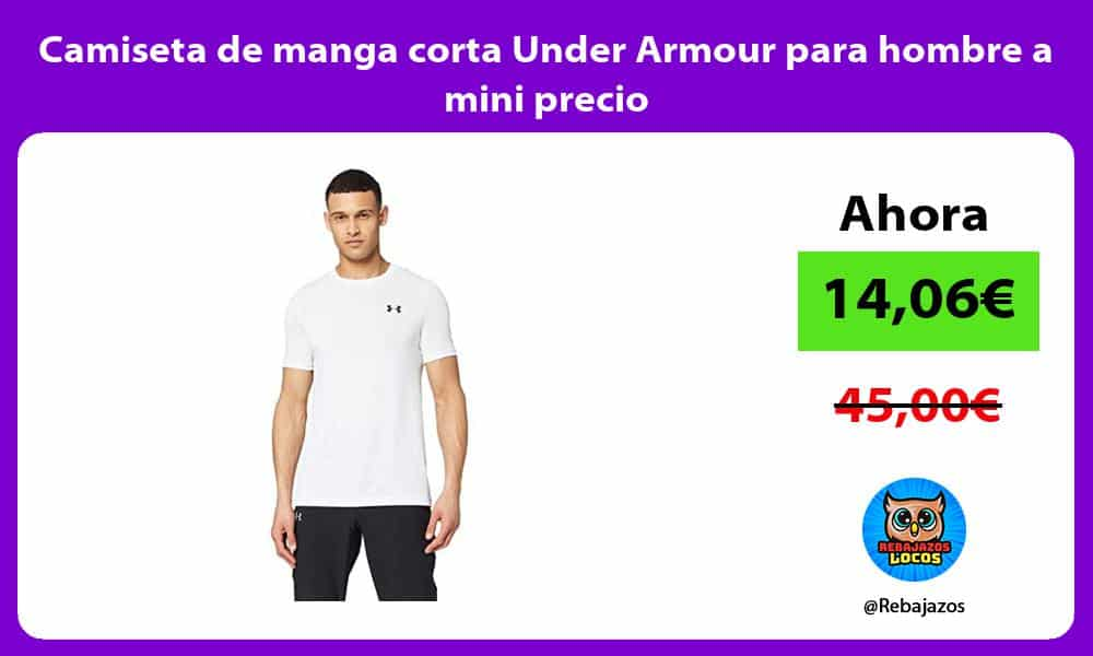 Camiseta de manga corta Under Armour para hombre a mini precio