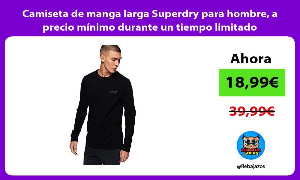 Camiseta de manga larga Superdry para hombre a precio minimo durante un tiempo limitado