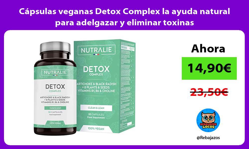 Capsulas veganas Detox Complex la ayuda natural para adelgazar y eliminar toxinas
