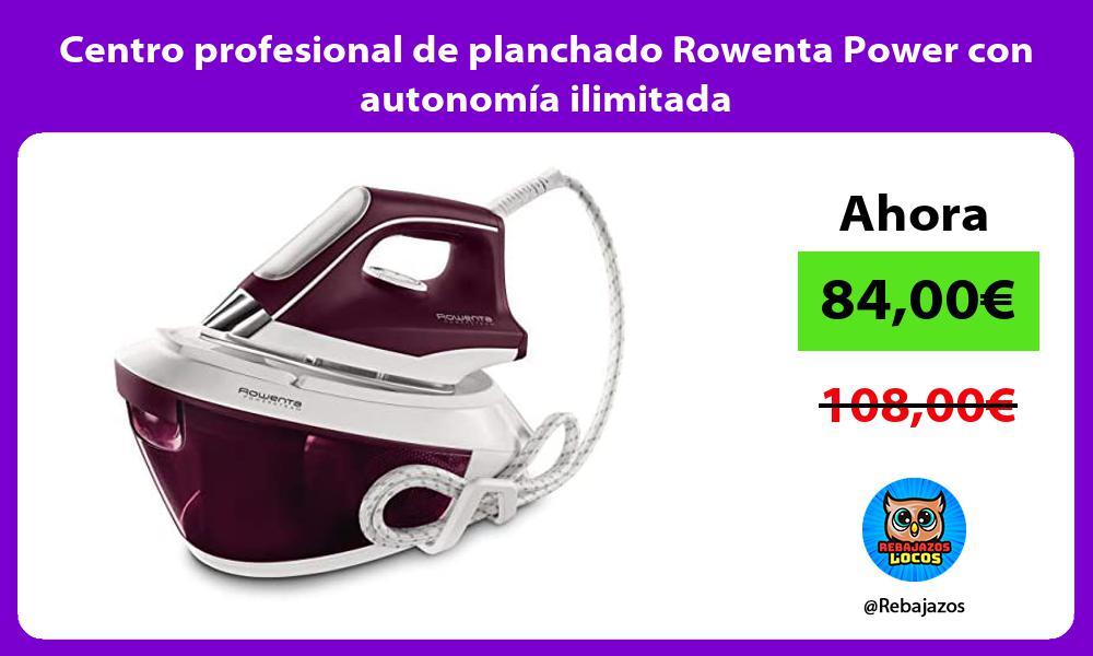 Centro profesional de planchado Rowenta Power con autonomia ilimitada