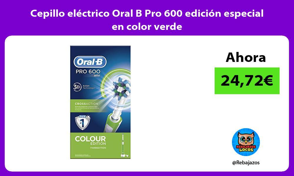 Cepillo electrico Oral B Pro 600 edicion especial en color verde