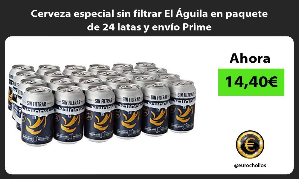 Cerveza especial sin filtrar El Aguila en paquete de 24 latas y envio Prime