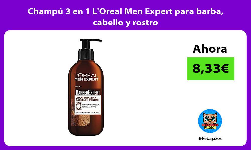 Champu 3 en 1 LOreal Men Expert para barba cabello y rostro