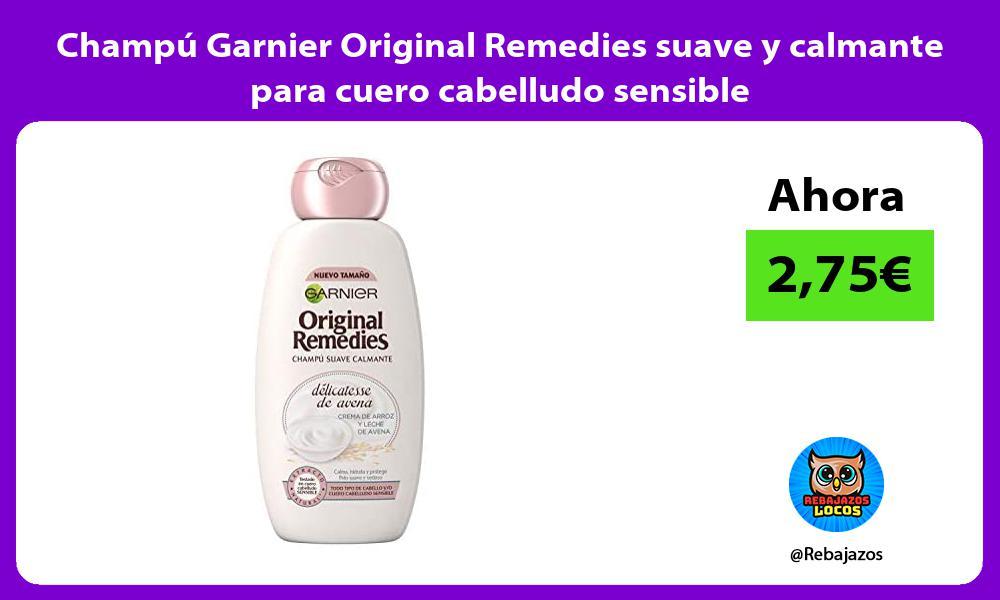 Champu Garnier Original Remedies suave y calmante para cuero cabelludo sensible