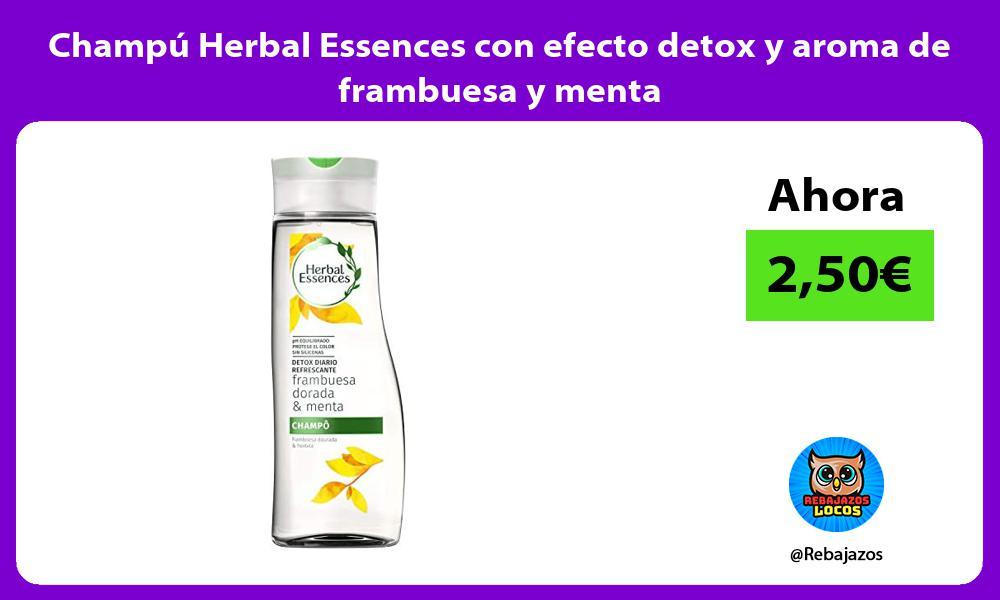 Champu Herbal Essences con efecto detox y aroma de frambuesa y menta