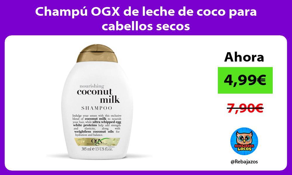 Champu OGX de leche de coco para cabellos secos