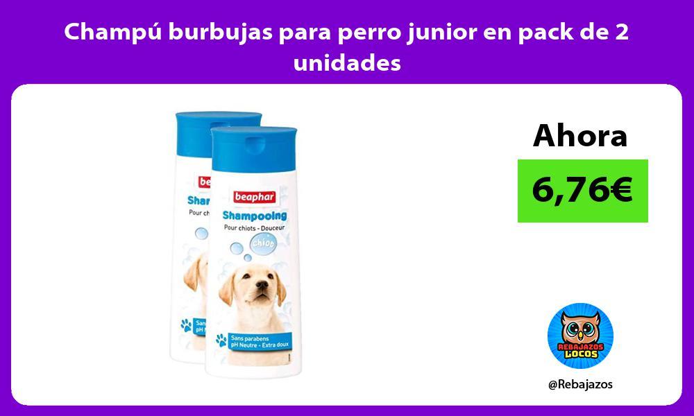 Champu burbujas para perro junior en pack de 2 unidades