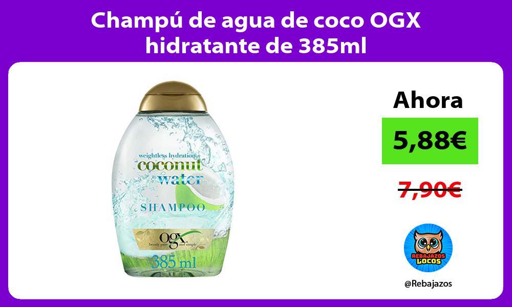 Champu de agua de coco OGX hidratante de 385ml